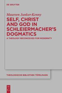 "New Release: Maureen Junker-Kenny, ""Self, Christ and God in Schleiermacher's Dogmatics"" (De Gruyter 2021)"