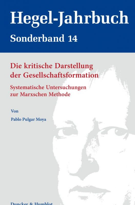 """New Release: Pablo Pulgar Moya, """"Die kritische Darstellung der Gesellschaftsformation"""" (Duncker & Humblot, 2021)"""