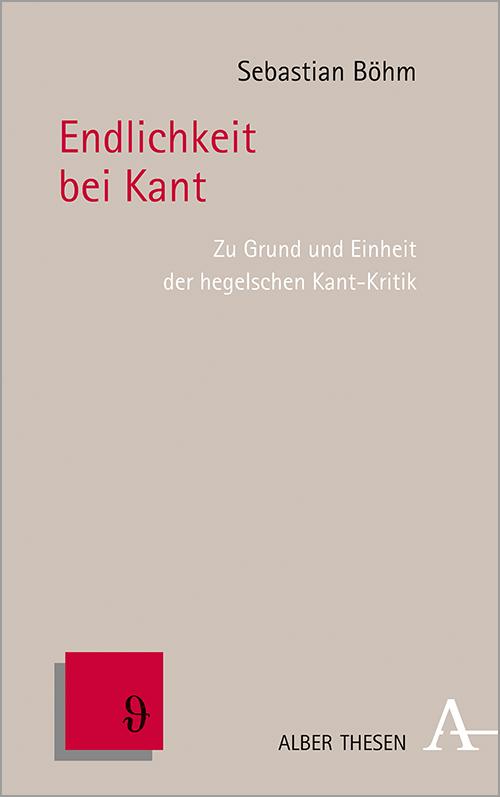 """New Release: Sebastian Böhm, """"Endlichkeit bei Kant"""" (Verlag Karl Alber, 2021)"""