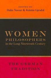 "New Release: Dalia Nassar, Kristin Gjesdal (Eds.), ""Women Philosophers in the Long Nineteenth Century"""