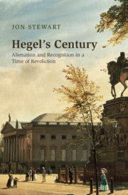 """New Release: Jon Stewart, """"Hegel's Century. Alienation and Recognition in a Time of Revolution"""" (Cambridge University Press, 2021)"""